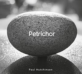 Paul Hutchinson Petrichor Disc Cover